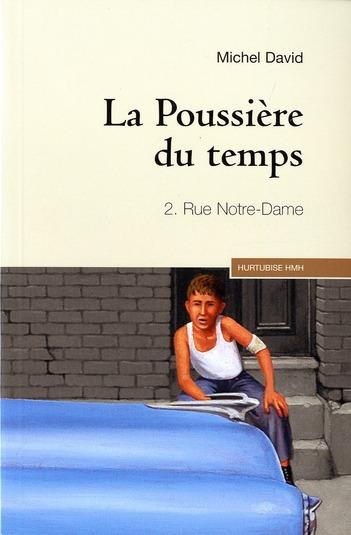 LA POUSSIERE DU TEMPS T 02 RUE NOTRE DAME (COMPACT)