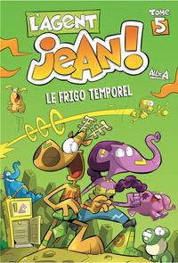 L'AGENT JEAN T5 L'AGENT JEAN T5-LE FRIGO TEMPOREL