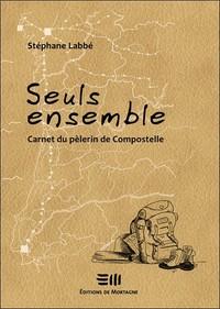 SEULS ENSEMBLE - CARNET DU PELERIN DE COMPOSTELLE