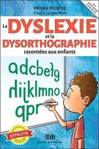 LA DYSLEXIE ET LA DYSORTHOGRAPHIE RACONTEES AUX ENFANTS