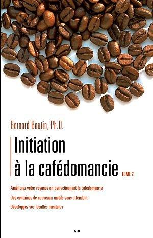 INITIATION A LA CAFEDOMANCIE TOME 2