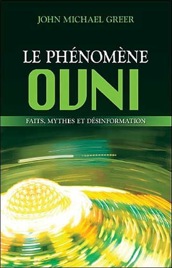 LE PHENOMENE OVNI - FAITS, MYTHES ET DESINFORMATION