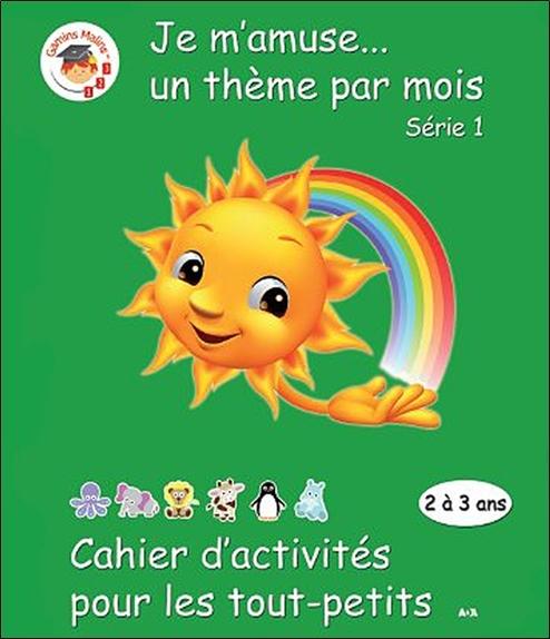 CAHIER D'ACTIVITES POUR LES TOUT PETITS - SERIE 1