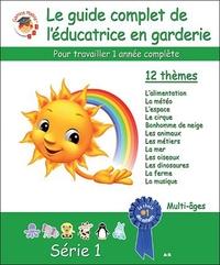 LE GUIDE COMPLET DE L'EDUCATRICE EN GARDERIE - SERIE 1