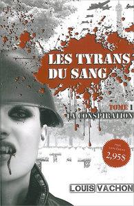 LES TYRANS DU SANG - TOME 1 - LA CONSPIRATION