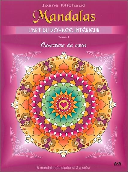 MANDALAS - L'ART DU VOYAGE INTERIEUR T1 - OUVERTURE DU COEUR