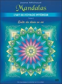 MANDALAS - L'ART DU VOYAGE INTERIEUR T2 - QUETE DU DIVIN EN SOI