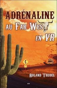 ADRENALINE - AU FAR WEST EN VR