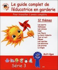 GUIDE COMPLET DE L'EDUCATRICE EN GARDERIE - SERIE 3