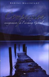 COMPASSION - ENSEIGNEMENTS DE L'ARCHANGE GABRIEL