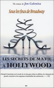 LES SECRETS DE MA VIE A HOLLYWOOD - LIVRE 5 - SOUS LES FEUX DE BROADWAY