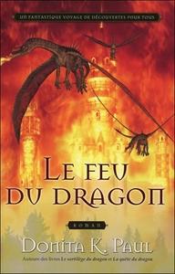 LE FEU DU DRAGON  - LES CHRONIQUES DE LA GARDIENNE DES DRAGONS T4
