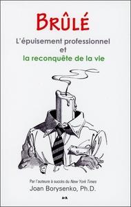 BRULE - L'EPUISEMENT PROFESSIONNEL ET LA RECONQUETE DE LA VIE