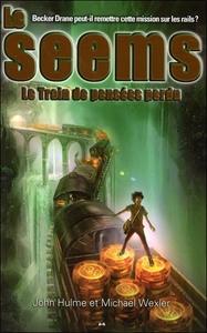 LE SEEMS - T3 : LE TRAIN DE PENSEES PERDU