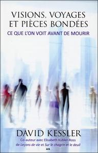 VISIONS, VOYAGES ET PIECES BONDEES - CE QUE L'ON VOIT AVANT DE MOURIR