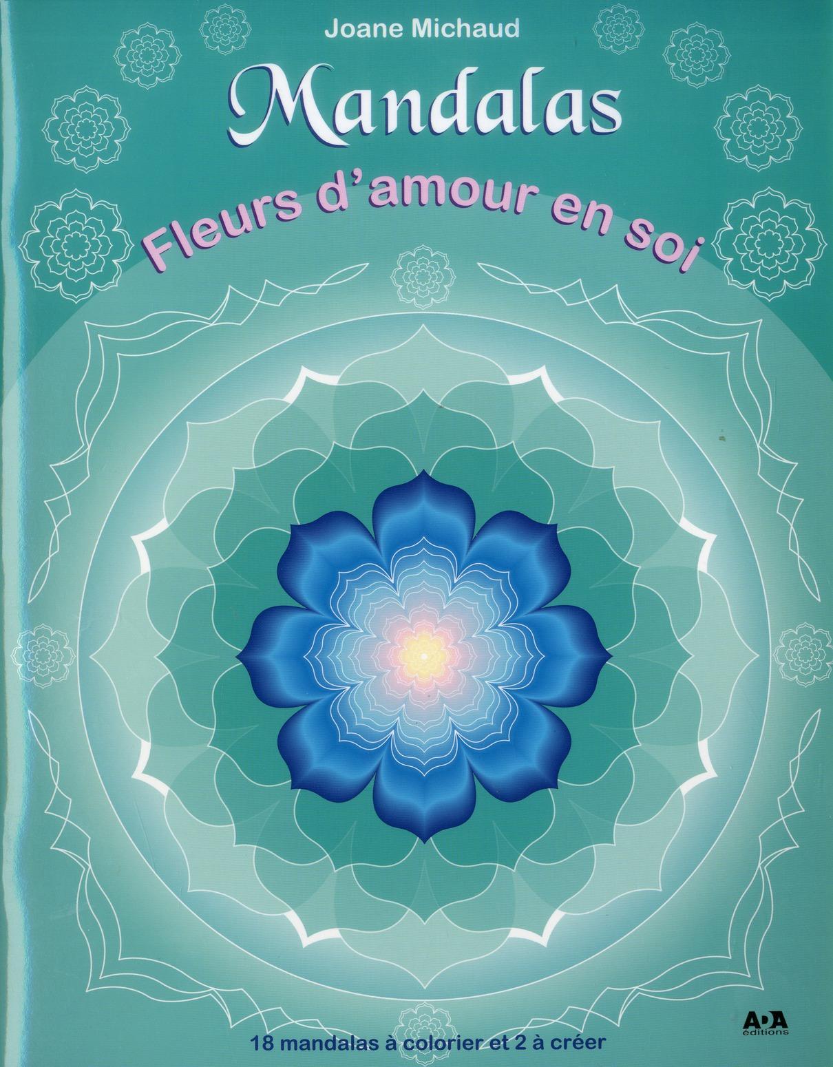 MANDALAS - FLEURS D'AMOUR EN SOI