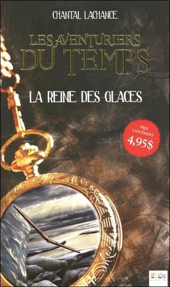 LES AVENTURIERS DU TEMPS - T1 : LA REINE DES GLACES