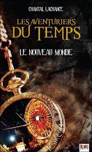 LES AVENTURIERS DU TEMPS - T2 : LE NOUVEAU MONDE