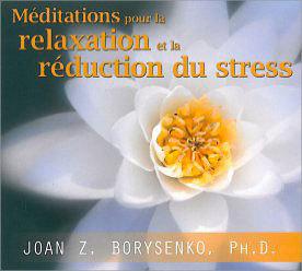 MEDITATIONS POUR LA RELAXATION ET LA REDUCTION DU STRESS - LIVRE AUDIO