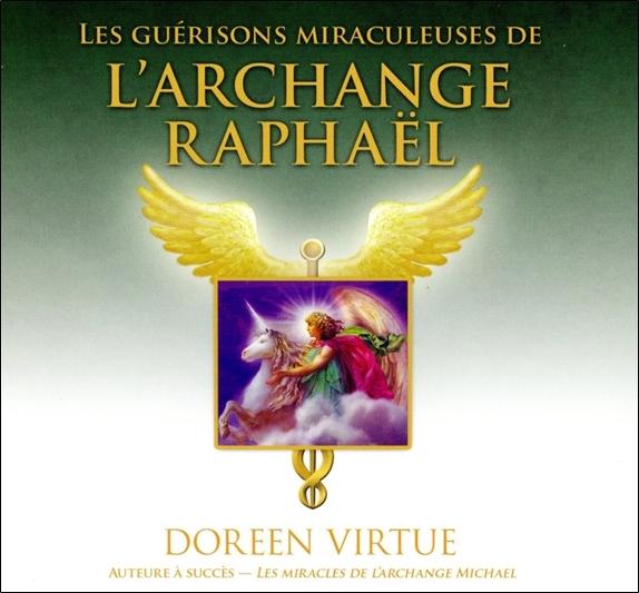 LES GUERISONS MIRACULEUSES DE L'ARCHANGE RAPHAEL - LIVRE AUDIO