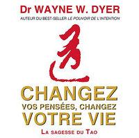 CHANGEZ VOS PENSEES, CHANGEZ VOTRE VIE LIVRE AUDIO 4 CD