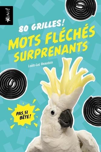 PAS SI BETE - MOTS FLECHES SURPRENANTS