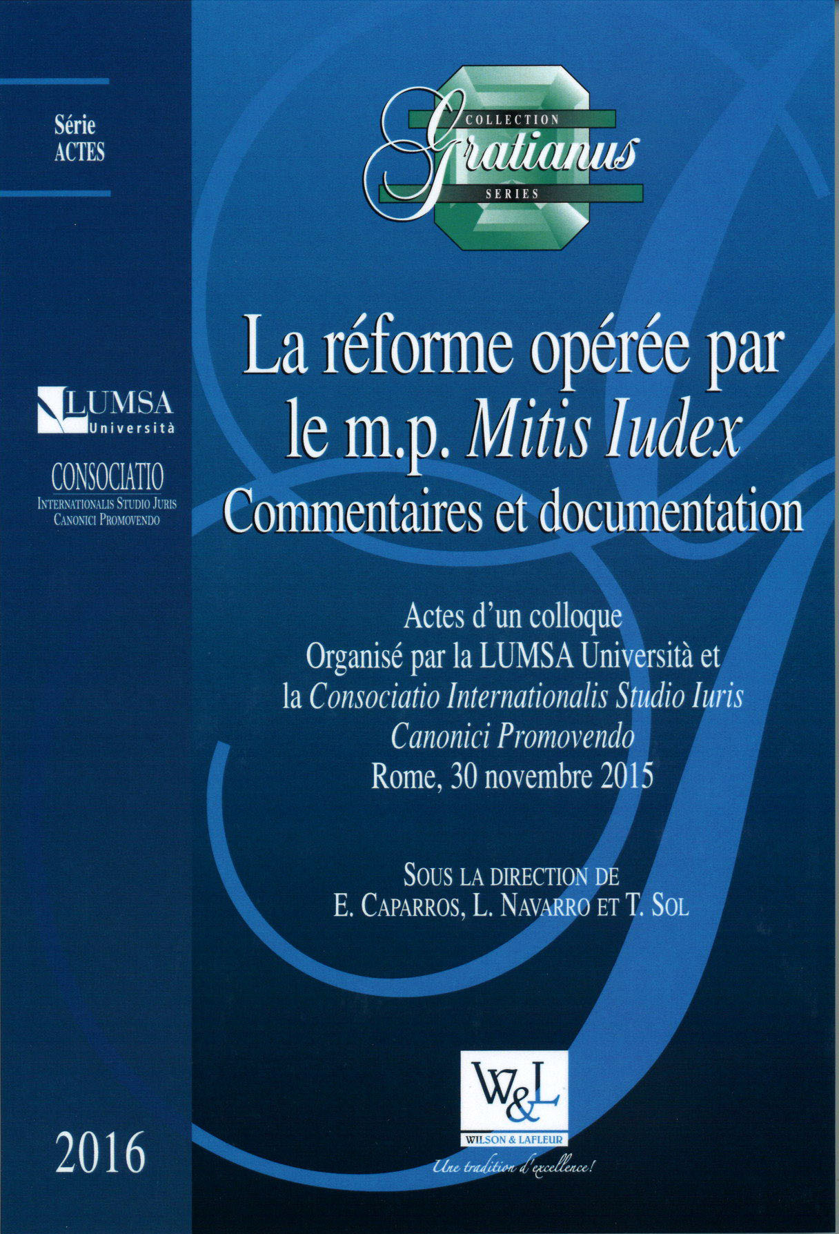 LA REFORME OPEREE PAR LE M.P. MITIS IUDEX. COMMENTAIRES ET DOCUMENTATION