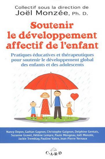 SOUTENIR LE DEVELOPPEMENT AFFECTIF DE L'ENFANT - PRATIQUES EDUCATIVES ET THERAPEUTIQUES POUR SOUTENI