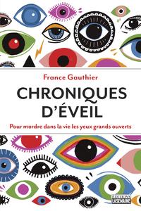 CHRONIQUES D'EVEIL - POUR MORDRE DANS LA VIE LES YEUX GRANDS OUVERTS