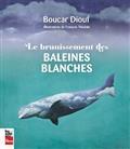 LE BRUNISSEMENT DES BALEINES BLANCHES 2E ED.