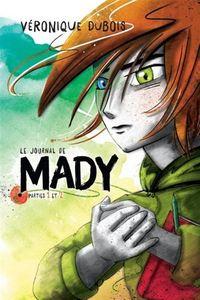 LE JOURNAL DE MADY, PARTIES 1 ET 2