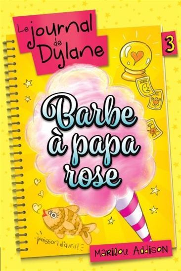 LE JOURNAL DE DYLANE V 03 BARBE A PAPA ROSE
