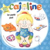 CAJOLINE. LE PETIT POT