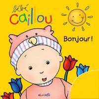 BEBE CAILLOU BONJOUR !