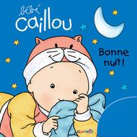 BEBE CAILLOU BONNE NUIT !