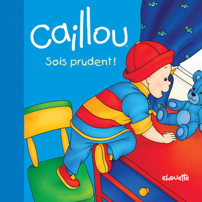 CAILLOU SOIS PRUDENT !