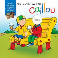 CAILLOU UNE JOURNEE AVEC TOI