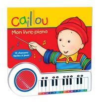 CAILLOU MON LIVRE-PIANO
