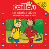 CAILLOU - LES COLLATIONS D'EMMA