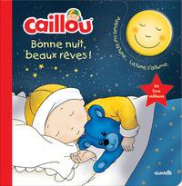 CAILLOU BONNE NUIT, BEAUX REVES !