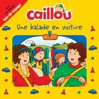 CAILLOU UNE BALADE EN VOITURE