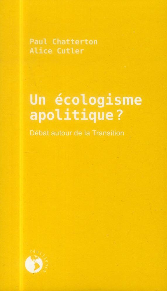 UN ECOLOGISME APOLITIQUE ? - DEBAT AUTOUR DE LA TRANSITION
