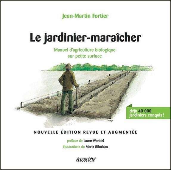 JARDINIER-MARAICHER - MANUEL D'AGRICULTURE BIOLOGIQUE...