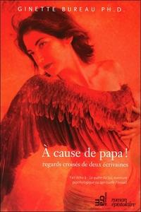 A CAUSE DE PAPA ! REGARDS CROISES DE DEUX ECRIVAINES