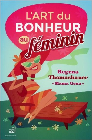 L'ART DU BONHEUR AU FEMININ
