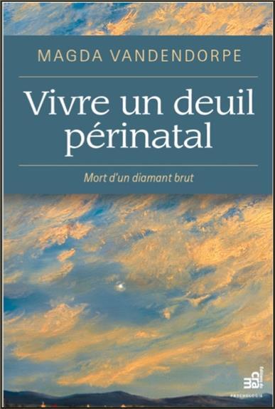 VIVRE UN DEUIL PERINATAL - MORT D'UN DIAMANT BRUT