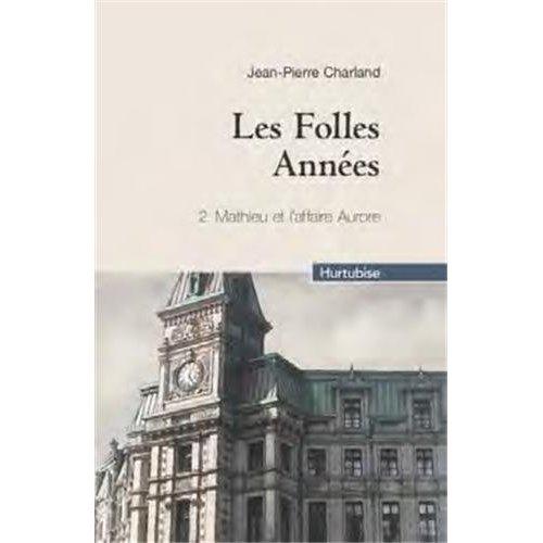 LES FOLLES ANNEES V 02 (COMPACT) MATHIEU ET L'AFFAIRE AURORE