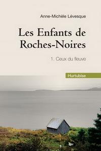 LES ENFANTS DE ROCHES-NOIRES V 01 (COMPACT) CEUX DU FLEUVE