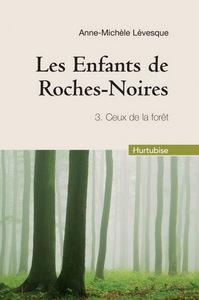 LES ENFANTS DE ROCHES-NOIRES V 03 (COMPACT) CEUX DE LA FORET