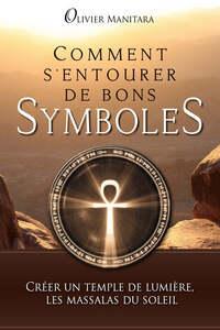 COMMENT S'ENTOURER DE BONS SYMBOLES : CREER UN TEMPLE DE LUMIERE, LES MASSALAS DU SOLEIL